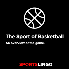 Basketball Basics - An Overview Of Basketball On SportsLingo